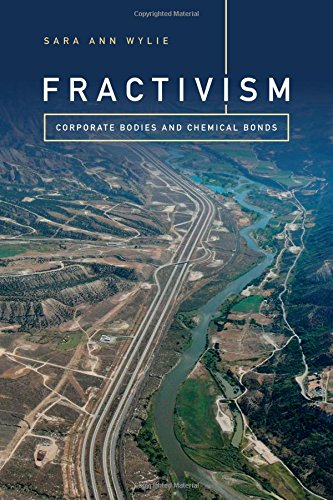 Fractivism: Corporate Bodies and Chemical Bonds (Experimental Futures)