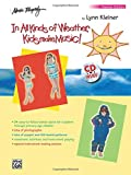 img - for In All Kinds of Weather, Kids Make Music!: Sunny, Stormy, and Always Fun Music Activities for You and Your Child (Teacher's Book) (Book & CD) book / textbook / text book