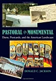 Pastoral and Monumental, Donald C. Jackson, 082294426X