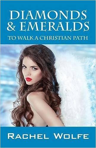 Diamonds Emeralds To Walk A Christian Path Rachel Wolfe