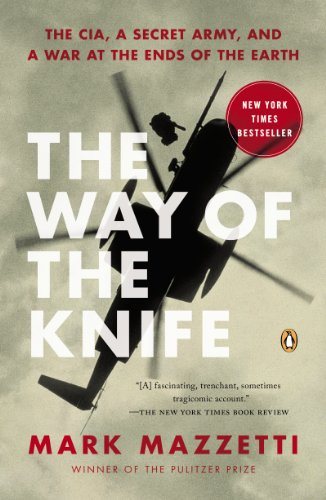 The Way of the Knife: The CIA, a Secret Army, and a War at the Ends of the Earth cover
