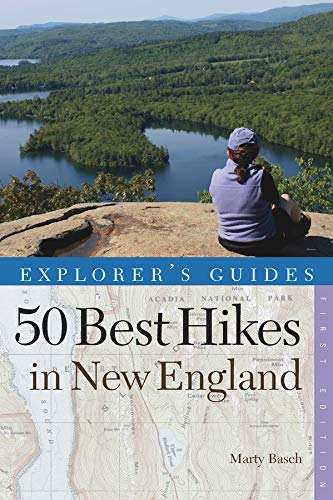 Explorer's Guide 50 Best Hikes in New England: Day Hikes from the Forested Lowlands to the White Mountains, Green Mountains, and more (Explorer's 50 Hikes) (Best Hikes In New England)