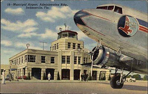- Municipal Airport, Administration Bldg Jacksonville, Florida Original Vintage Postcard