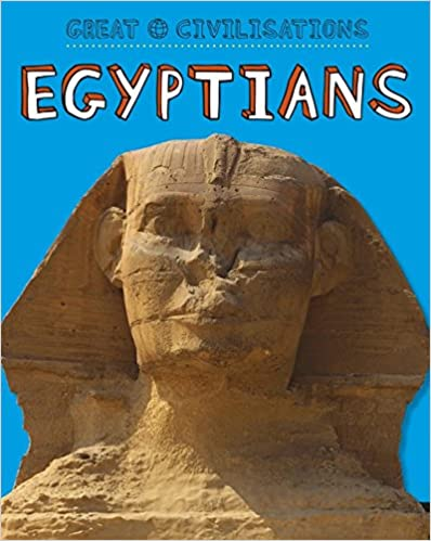 Ancient Egypt (Great Civilisations)