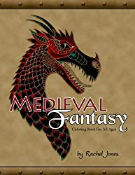 Medieval Fantasy Coloring Book: Coloring Book For All Ages