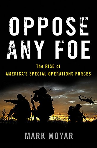 Image of Oppose Any Foe: The Rise of America's Special Operations Forces