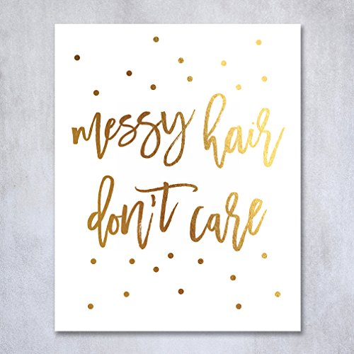 Messy Hair Don't Care Gold Foil Decor Home Girly Wall Art Print Quote Metallic Poster 5 inches x 7 inches