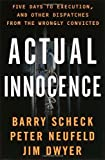 img - for Actual Innocence: Five Days to Execution, and Other Dispatches From the Wrongly Convicted book / textbook / text book