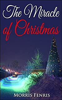 The Miracle Of Christmas by Morris Fenris ebook deal