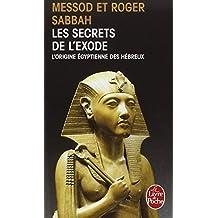 SECRETS DE L'EXODE (LES) : L'ORIGINE ÉGYPTIENNE DES HÉBREUX N.P.