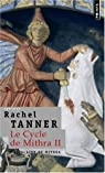 Le cycle de Mithra, Tome 2 : Le Glaive de Mithra par Tanner