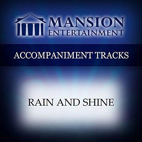 Rain And Shine [Accompaniment/Performance Track]