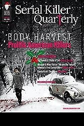 "Serial Killer Quarterly Vol. 1, Christmas Issue: ""Body Harvest - Prolific American Killers"""