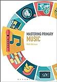 Mastering Primary Music (Mastering Primary Teaching)
