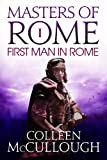Front cover for the book The First Man in Rome by Colleen McCullough