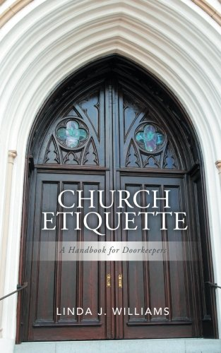 Church Etiquette: A Handbook for Doorkeepers