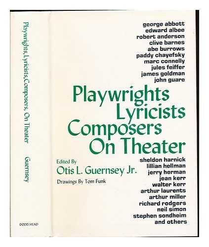 Playwrights, lyricists, composers on theater: The inside story of a decade of theater in articles and comments by its authors, selected from their own publication, the Dramatists Guild quarterly (Best Selling Authors Of The Decade)