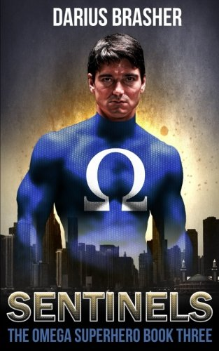 - Sentinels: The Omega Superhero Book Three (Volume 3)