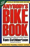 Anybody's Bike Book: A Comprehensive Manual of Bike Repairs
