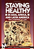 Staying Healthy in Asia, Africa, and Latin America, Dirk G. Schroeder, 1566911338