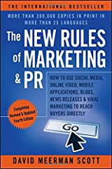 The New Rules of Marketing & PR: How to Use Social Media, Online Video, Mobile Applications, Blogs, News Releases, and Viral Marketing to Reach Buyers Directly Paperback