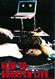 HOW TO SCRATCH LIVE [DVD]