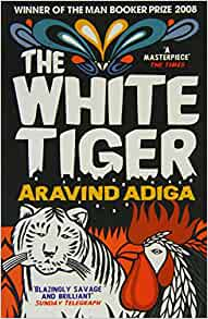 The White Tiger: Aravind Adiga: 9788172238476: Amazon.com