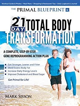 The Primal Blueprint 21-Day Total Body Transformation: A step-by-step, gene reprogramming action plan by [Sisson, Mark]