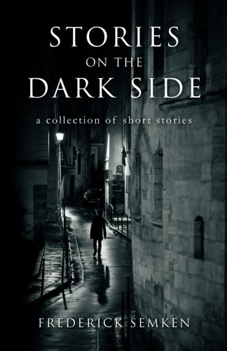 Stories on the Dark Side: a collection of short stories