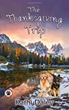 The Thanksgiving Trip (A Tess and Tilly Cozy Mystery)