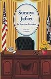 Suraiya Jafari: An American President