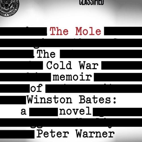 The Mole: The Cold War Memoir of Winston Bates