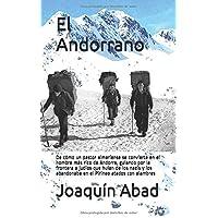 El Andorrano: De cómo un pastor almeriense se convierte en el hombre más rico de Andorra, guiando por la frontera a  judíos que huían de los nazis, los abandonaba en el Pirineo atados con alambres