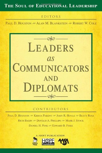 Leaders as Communicators and Diplomats (The Soul of Educational Leadership Series)