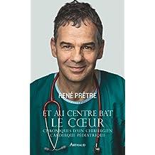 Et au centre bat le cœur. Chroniques d'un chirurgien cardiaque pédiatrique (LA TRAVERSEE DE) (French Edition)