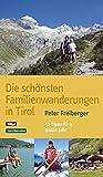 Die schönsten Familienwanderungen in Tirol. 52 Tipps fürs ganze Jahr