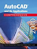 Autocad and Its Applications Comprehensive 2010, Terence M. Shumaker and David A. Madsen, 1605251631
