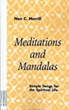 Meditations and Mandalas : Simple Songs for the Spiritual Life, Merrill, Nan C. and Merrill, 0826413641