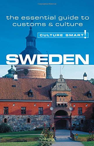 F.r.e.e Sweden - Culture Smart!: The Essential Guide to Customs & Culture [R.A.R]