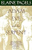 Adam, Eve, and the Serpent: Sex and Politics in Early Christianity
