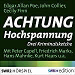 Achtung Hochspannung: Drei Kriminalsketche | Edgar Allan Poe,John Collier,Cecily Finn