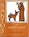 img - for Santos and saints' days. book / textbook / text book