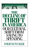 The Decline of Thrift in America, David M. Tucker, 0275936856