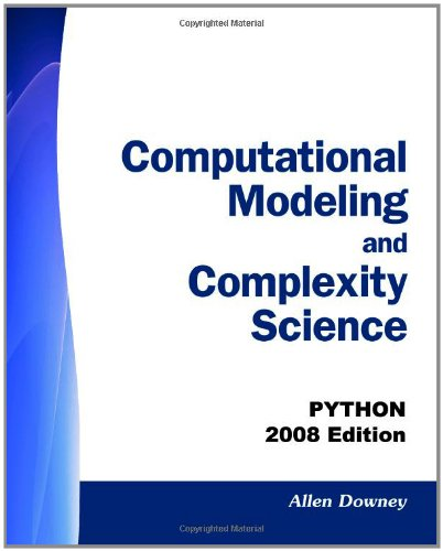 Computational Modeling and Complexity Science: PYTHON - 2008 Edition by CreateSpace Independent Publishing Platform