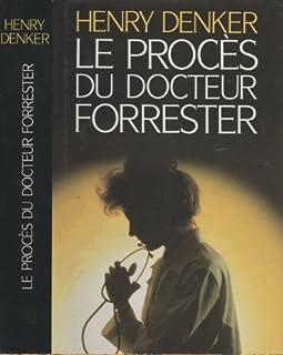 Le procès du Dr Forrester : [roman], Denker, Henry