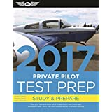 Private Pilot Test Prep 2017: Study & Prepare: Pass your test and know what is essential to become a safe, competent pilot — from the most trusted source in aviation training
