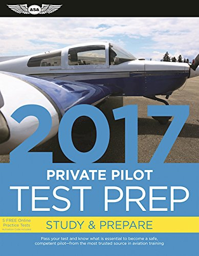 Private Pilot Test Prep 2017: Study & Prepare: Pass your test and know what is essential to become a safe, competent pilot — from the most trusted source in aviation training (Test Prep series) cover