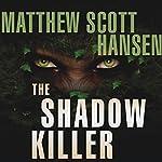 The Shadowkiller: A Novel | Matthew Scott Hansen