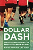 img - for Dollar Dash: The Behavioral Economics of Peer-to-Peer Fundraising book / textbook / text book