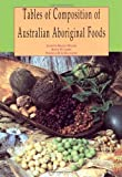 Tables of Composition of Australian Aboriginal Foods, Brand Miller, Janette and James, Keith, 0855752424